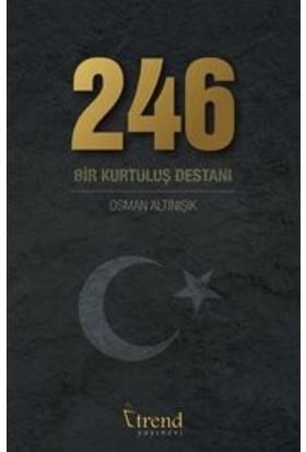 246 Bir Kurtuluş Destanı - Osman Altınışık
