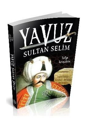 Yavuz Sultan Selim - Talip Arışahin