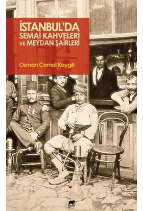 İstanbulda Semai Kahveleri Ve Meydan Şairleri