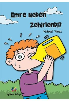 Emre Neden Zehirlendi?