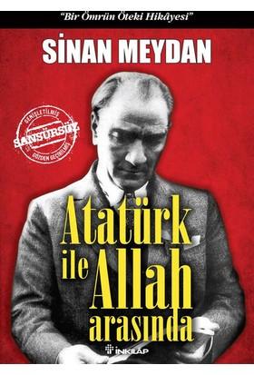 Atatürk İle Allah Arasında (Ciltli) - Sinan Meydan