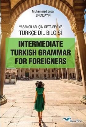 Yabancılar İçin Orta Seviye Türkçe Dilbilgisi
