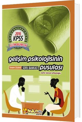 Kitapcim.Biz Yayınları 2016 Kpss Eğitim Bilimleri Zafer Özcan Oflazoğlu Gelişim Psikolojisinin Pusulası Tamamı Çözümlü Soru