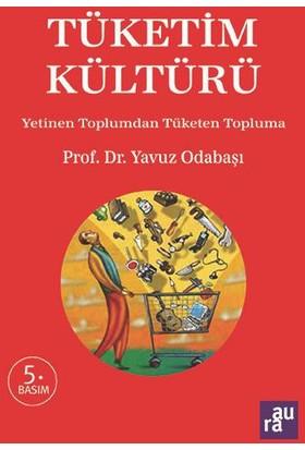 Tüketim Kültürü - Yavuz Odabaşı