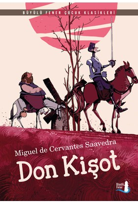 Don Kişot - Miguel de Cervantes Saavedra