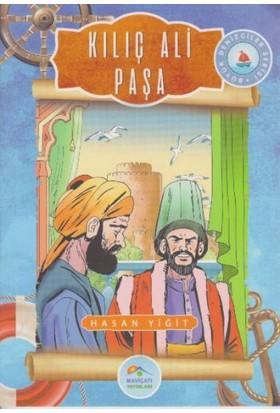 Büyük Denizciler Serisi: Kılıç Ali Paşa