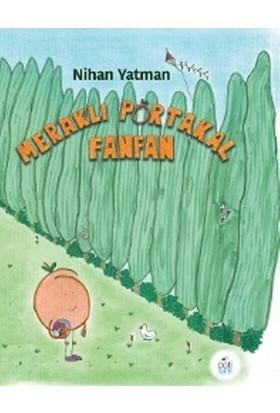 Meraklı Portakal Fanfan - Nihan Yatman