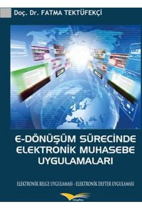 E-Dönüşüm Sürecinde Elektronik Muhasebe Uygulamaları