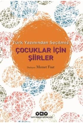 Türk Yazınından Seçilmiş Çocuklar İçin Şiirler - Memet Fuat