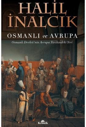 Osmanlı Ve Avrupa - Halil İnalcık