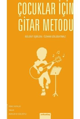 Çocuklar İçin Gitar Metodu - Bülent İşbilen