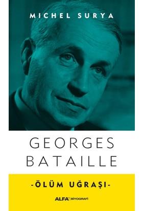 Georges Bataille: Ölüm Uğraşı