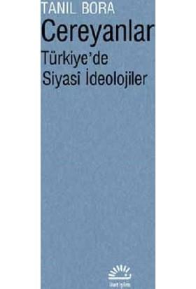 Cereyanlar Türkiye'De Siyasi İdeolojiler - Tanıl Bora