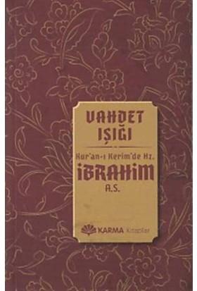 Vahdet Işığı Kuran-I Kerimde Hz. İbrahim (A.S.)