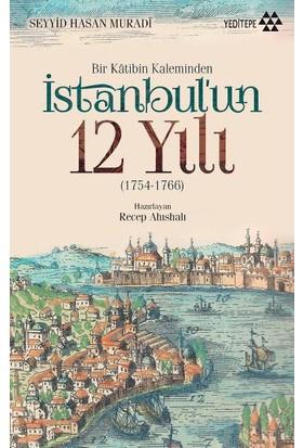 Bir Katibin Kaleminden İstanbul'Un 12 Yılı (1754-1766)