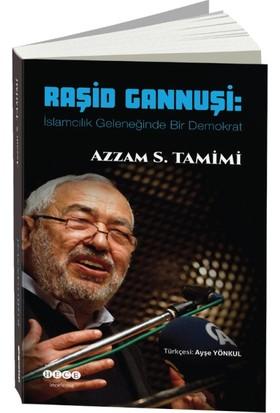 Raşid Gannuşi: İslamcılık Geleneğinde Bir Demokrat