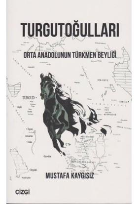 Turgutoğulları Orta Anadolunun Türkmrn Beyliği