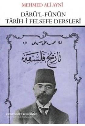 Darü'L-Fünun Tarih-İ Felsefe Dersleri (Mehmed Ali Ayni)