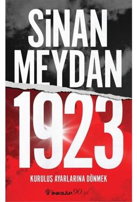 1923 Kuruluş Ayarlarına Dönmek - Sinan Meydan