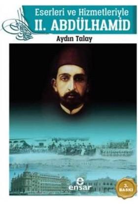 Eserleri Ve Hizmetleriyle 2. Abdülhamid - Aydın Talay