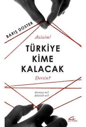 Türkiye Kime Kalacak: Avrasya Mı Atlantik Mi?
