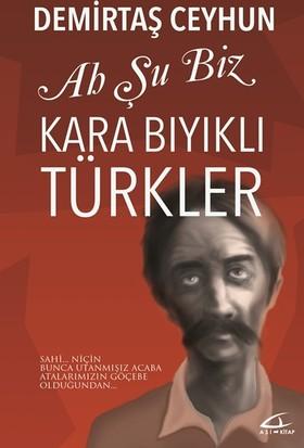 Ah Şu Biz Kara Bıyıklı Türkler