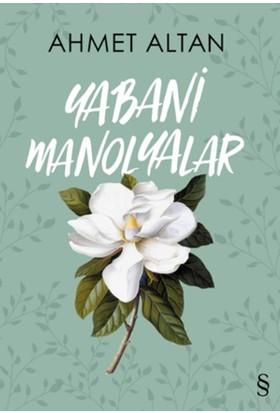 Yabani Manolyalar - Ahmet Altan