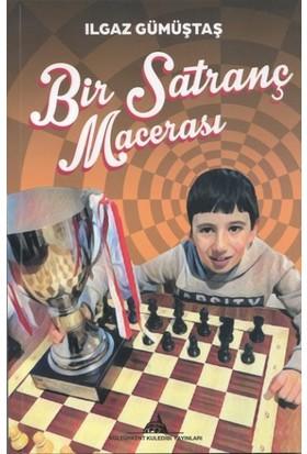 Bir Satranç Macerası - Ilgaz Gümüştaş