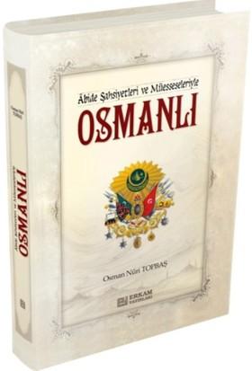 Abide Şahsiyetleri Ve Müesseleriyle Osmanlı (Ciltli)