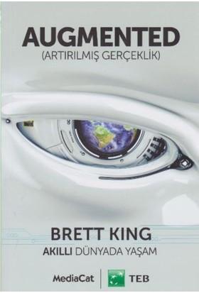 Augmented: Artırılmış Gerçeklik - Brett King