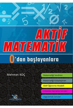 Yayın Denizi Aktif Matematik Sıfırdan Başlayanlara - Mehmet Koç