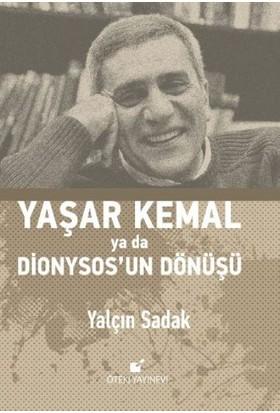 Yaşar Kemal Ya Da Dionysosun Dönüşü (Cilti)