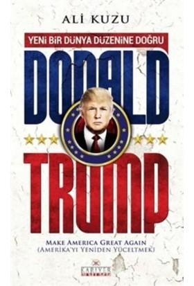 Donald Trump: Yeni Bir Dünya Düzenine Doğru
