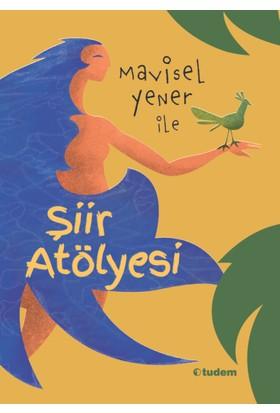 Mavisel Yener İle Şiir Atölyesi - Mavisel Yener