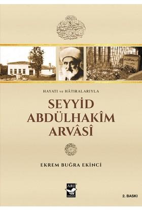 Seyyid Abdülhakim Arvasi - Ekrem Buğra Ekinci
