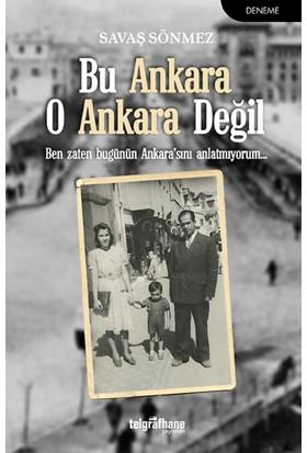 Bu Ankara O Ankara Değil