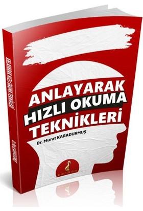 Anlayarak Hızlı Okuma Teknikleri - Murat Karadurmuş