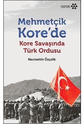 Mehmetçik Kore'De (Kore Savaşında Türk Ordusu)