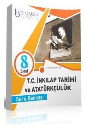Bilgi Yolu Yayınları 8. Sınıf T C İnkilap Tarihi ve Atatürkçülük Soru Bankası