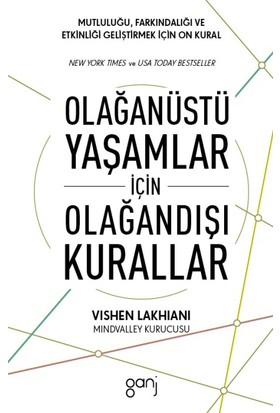 Olağanüstü Yaşamlar İçin Olağandışı Kurallar - Vishen Lakhiani