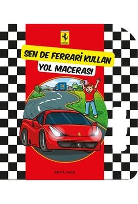 Sende Ferrari Kullan Yol Macerası