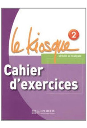 Le Kiosque 2 Cahier D Excercices