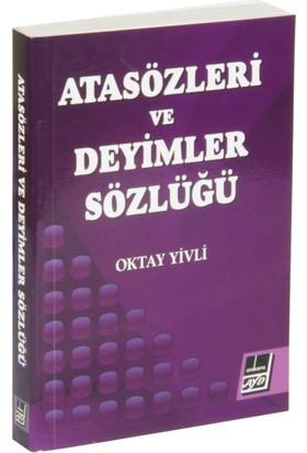 Atasözleri Ve Deyimler Sözlüğü (Tdk Uyumlu) - Oktay Yivli