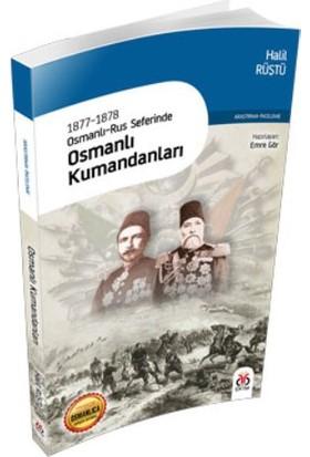 18771878 Osmanlırus Seferinde Osmanlı Kumandanları