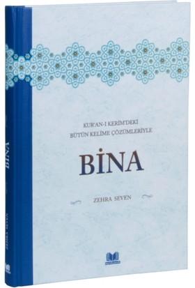 Bina (Kur'an-ı Kerimdeki Bütün Kelime Çözümleriyle) - Zehra Seven