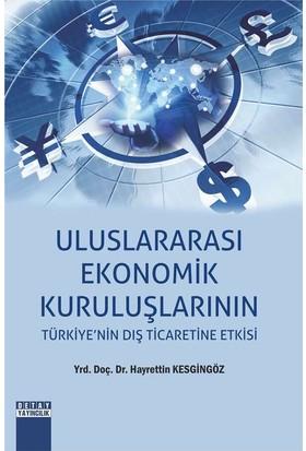 Uluslararası Ekonomik Kuruluşlarının Türkiye'nin Dış Ticaretine Etkisi