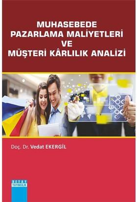 Muhasebede Pazarlama Maliyetleri Ve Müşteri Kârlılık Analizi