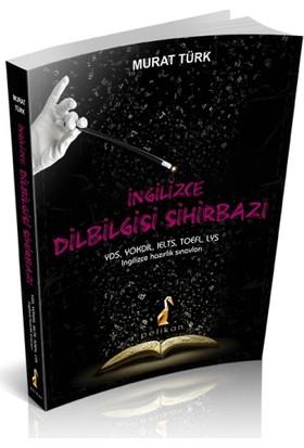 İngilizce Dilbilgisi Sihirbazı Yds, Yökdil, Ielts, Toefl, Ly - Murat Türk