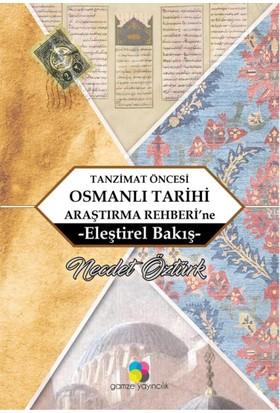 Tanzimat Öncesi Osmanlı Tarihi Araştırma Rehberi'ne -Eleştirel Bakış-