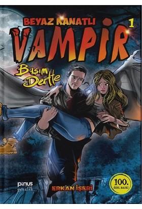 Beyaz Kanatlı Vampir 1: Başım Dertte (Çizimli Özel Versiyon) - Erkan İşeri